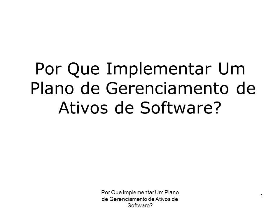 Por Que Implementar Um Plano de Gerenciamento de Ativos de Software? 1