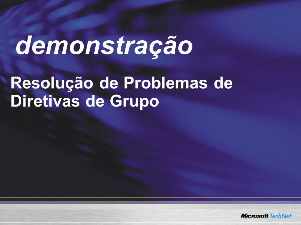 Demo Resolução de Problemas de Diretivas de Grupo demonstração
