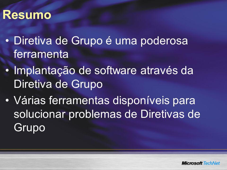 Resumo Diretiva de Grupo é uma poderosa ferramenta Implantação de software através da Diretiva de Grupo Várias ferramentas disponíveis para solucionar