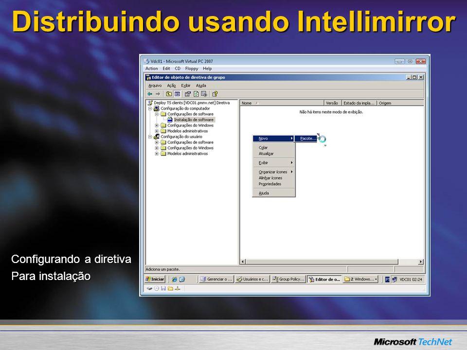 Distribuindo usando Intellimirror Configurando a diretiva Para instalação