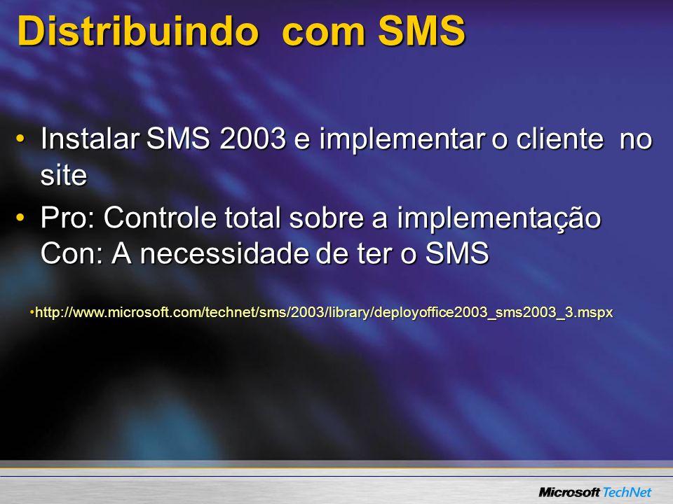 Distribuindo com SMS Create the administrative installation point.Create the administrative installation point.