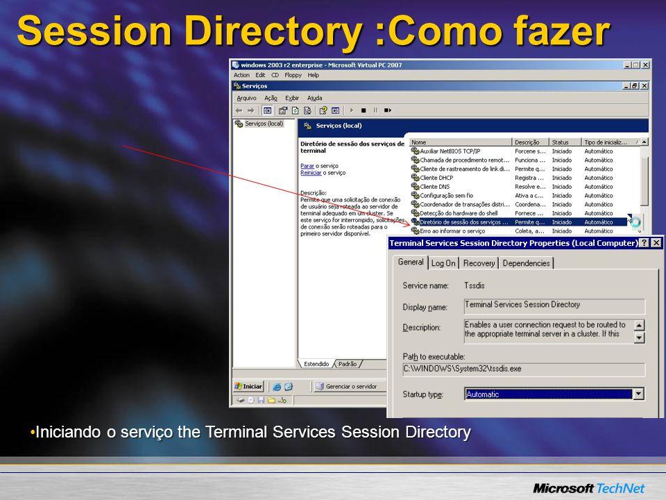 Session Directory :Como fazer Iniciando o serviço the Terminal Services Session DirectoryIniciando o serviço the Terminal Services Session Directory