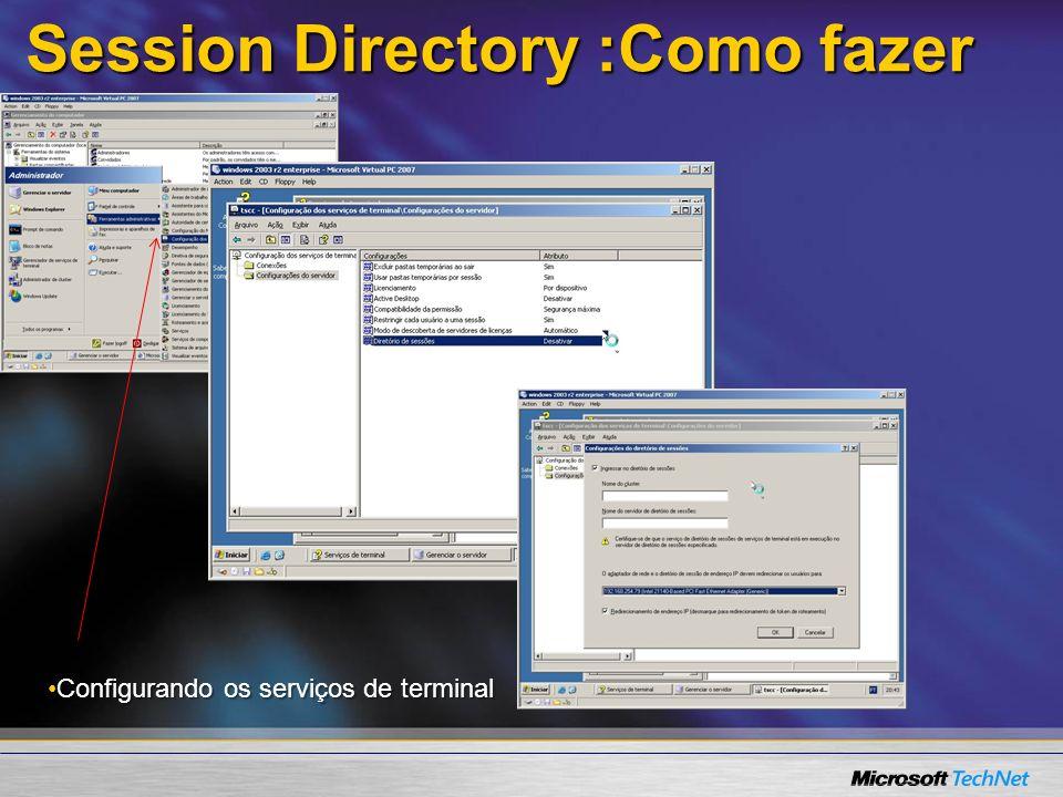 Session Directory :Como fazer Configurando os serviços de terminalConfigurando os serviços de terminal
