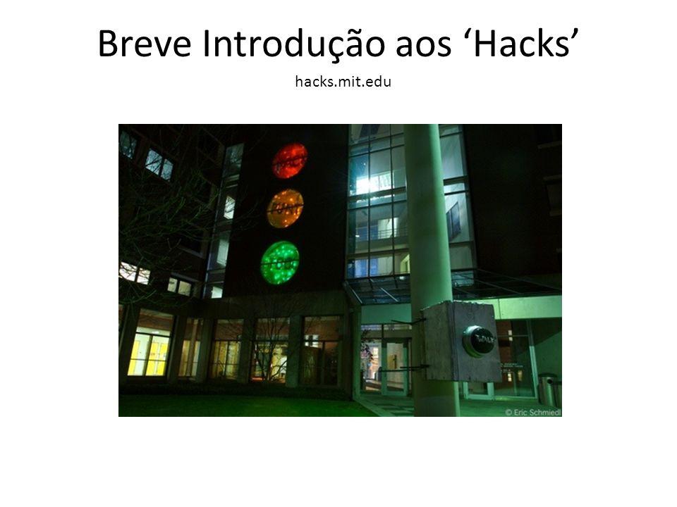 Breve Introdução aos Hacks hacks.mit.edu