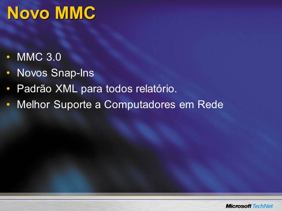 Novo MMC MMC 3.0 Novos Snap-Ins Padrão XML para todos relatório. Melhor Suporte a Computadores em Rede