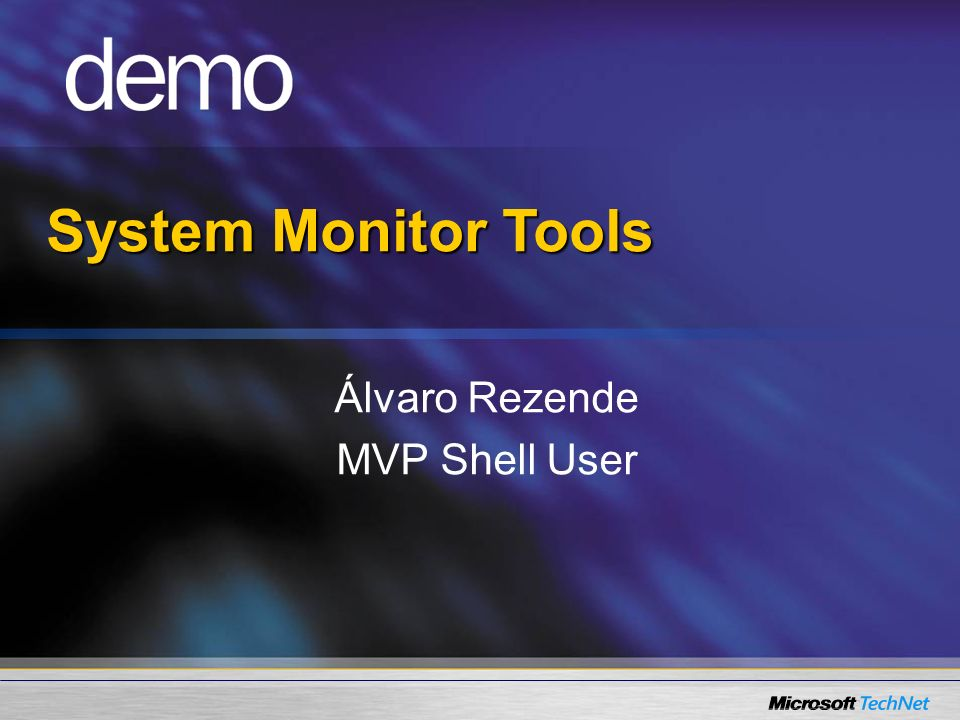 System Monitor Tools Álvaro Rezende MVP Shell User