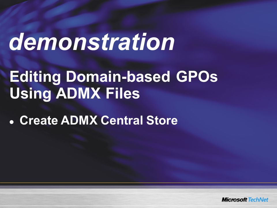 Demo Editing Domain-based GPOs Using ADMX Files Create ADMX Central Store demonstration