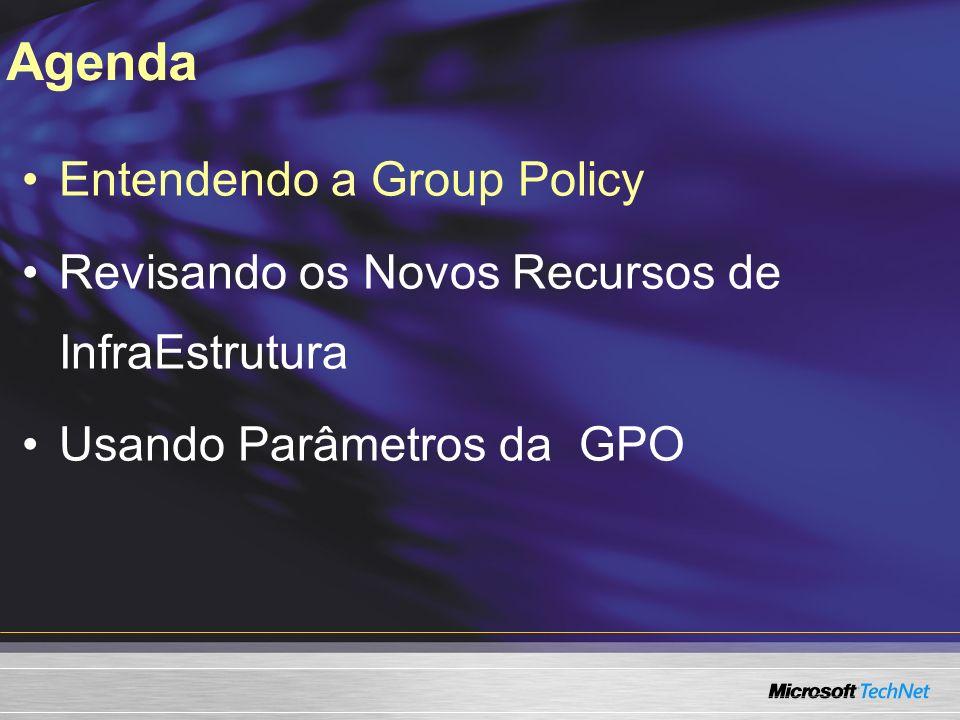 Melhor administração da GPO Restrição de instalação dos devices Gerencimento de tráfego de rede Resumo