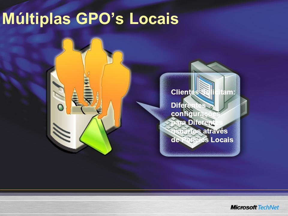 Múltiplas GPOs Locais Clientes Solicitam: Diferentes configurações para Diferentes usuários através de Policies Locais