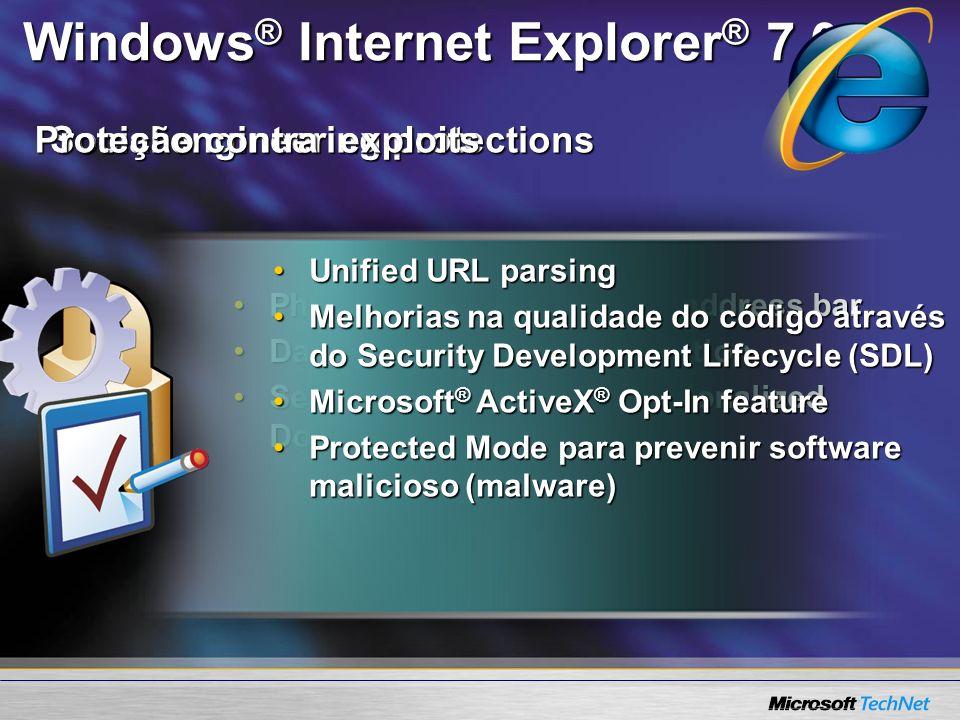 Proteção Avançada Malware Exploit pode instalar malware Internet Explorer 6 Instala driver e executa Windows Update Mudança de config., download de imagem Conteúdo Cache Web HKLM Arquivos de Programas Acesso Admin-RightsAcesso User-Rights HKCU Meus Documentos Pasta Inicialização Arq.