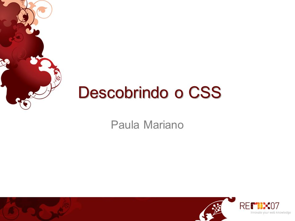 8 Descobrindo o CSS Paula Mariano