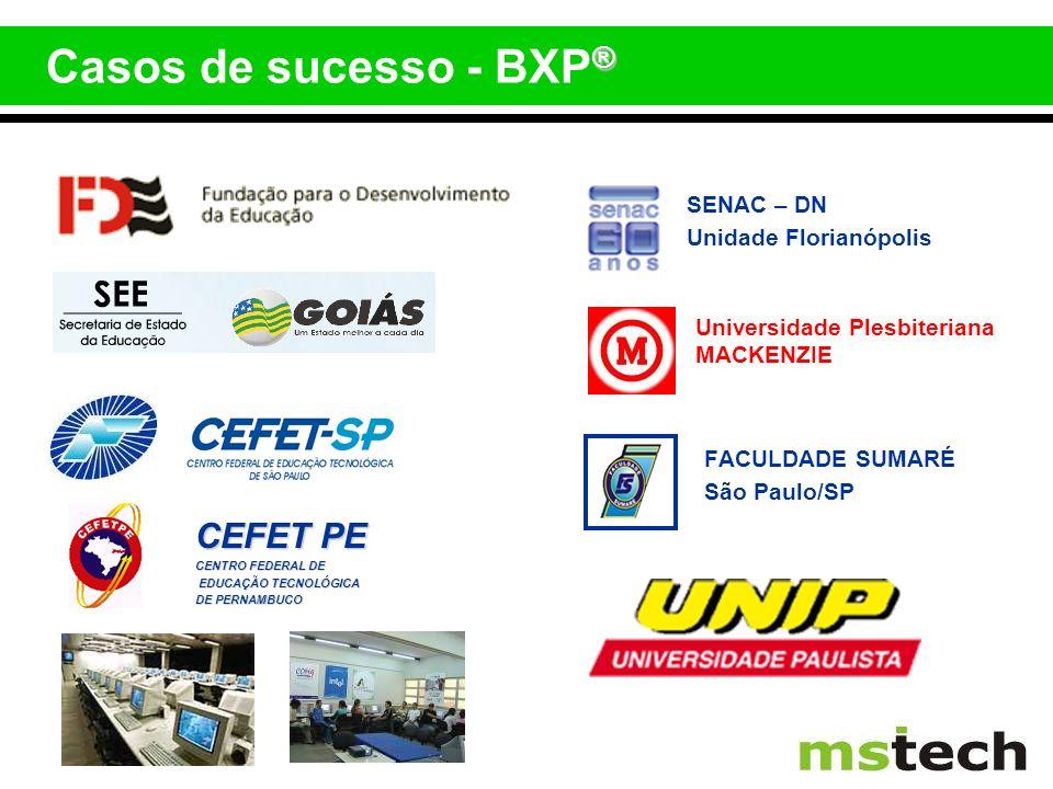® Casos de sucesso - BXP ® CEFET PE CENTRO FEDERAL DE EDUCAÇÃO TECNOLÓGICA EDUCAÇÃO TECNOLÓGICA DE PERNAMBUCO FACULDADE SUMARÉ São Paulo/SP SENAC – DN