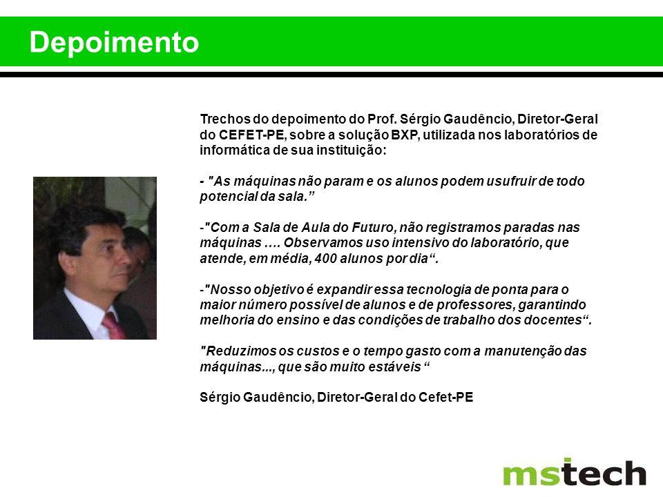 Depoimento Trechos do depoimento do Prof. Sérgio Gaudêncio, Diretor-Geral do CEFET-PE, sobre a solução BXP, utilizada nos laboratórios de informática