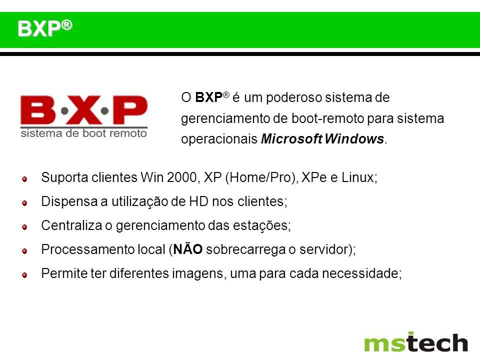 O BXP ® é um poderoso sistema de gerenciamento de boot-remoto para sistema operacionais Microsoft Windows. Suporta clientes Win 2000, XP (Home/Pro), X