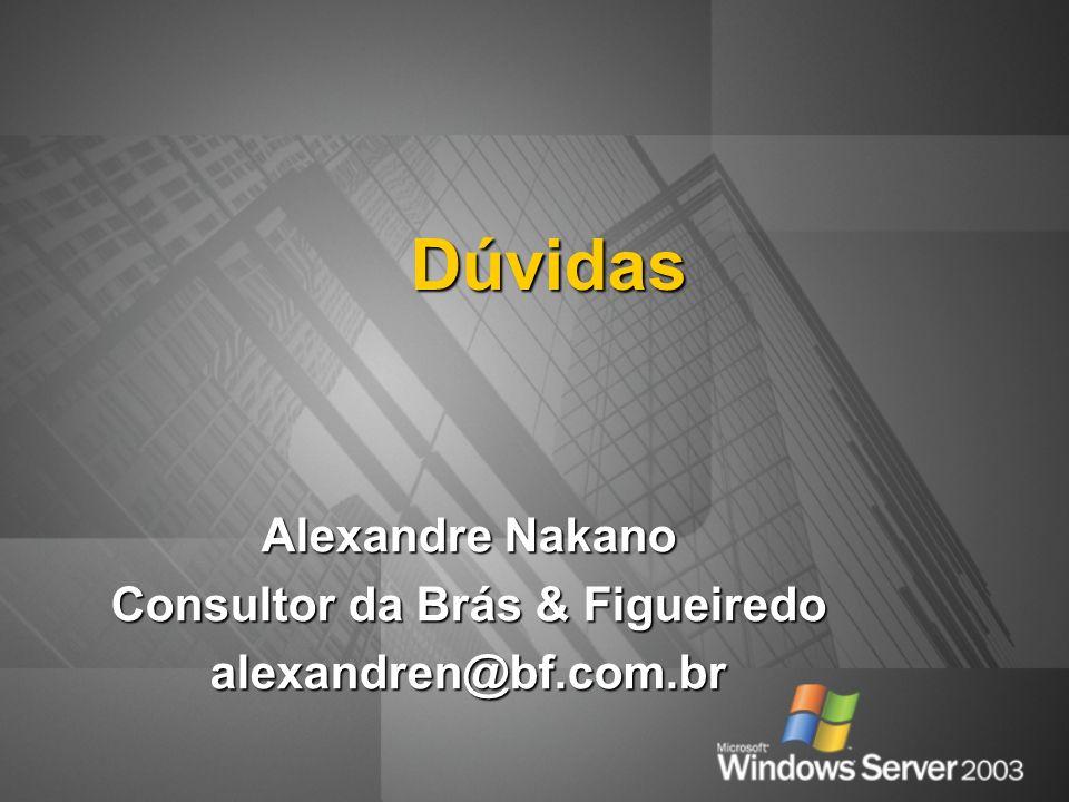Dúvidas Alexandre Nakano Consultor da Brás & Figueiredo alexandren@bf.com.br