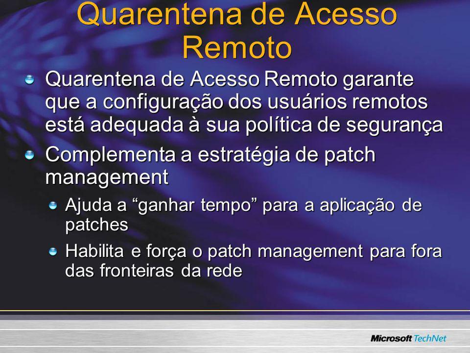 Quarentena de Acesso Remoto Quarentena de Acesso Remoto garante que a configuração dos usuários remotos está adequada à sua política de segurança Comp