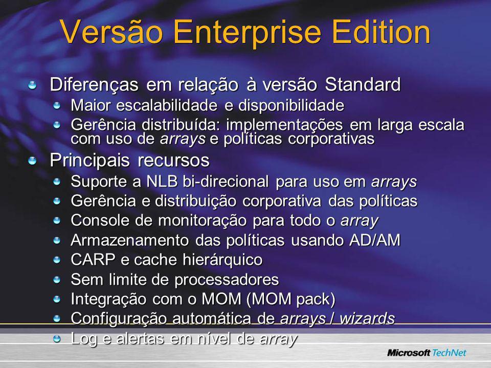 Versão Enterprise Edition Diferenças em relação à versão Standard Maior escalabilidade e disponibilidade Gerência distribuída: implementações em larga