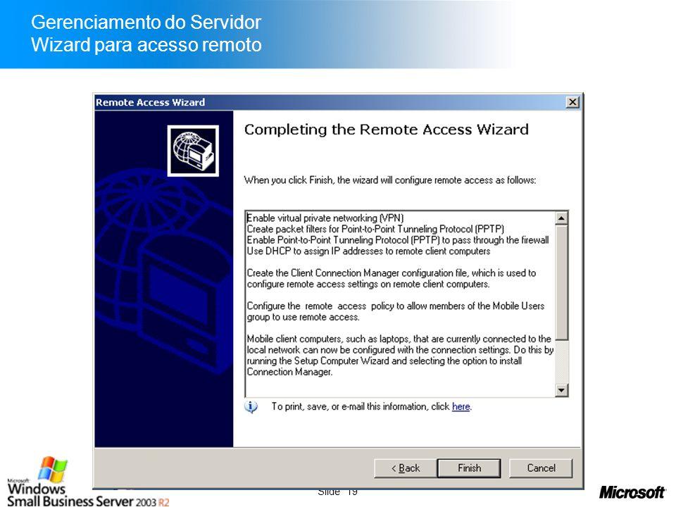 Slide 19 Gerenciamento do Servidor Wizard para acesso remoto