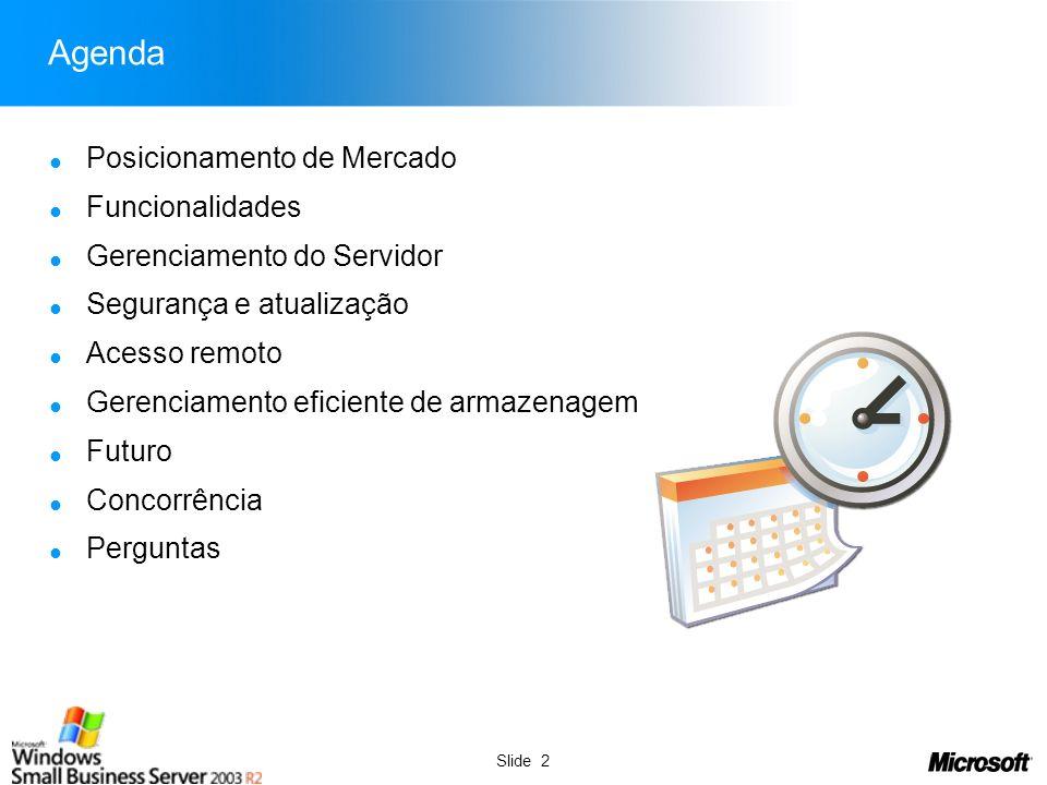 Slide 2 Agenda Posicionamento de Mercado Funcionalidades Gerenciamento do Servidor Segurança e atualização Acesso remoto Gerenciamento eficiente de ar