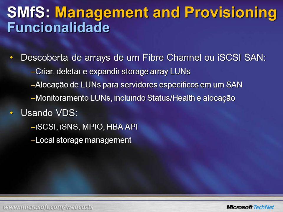 SMfS: Management and Provisioning Funcionalidade Descoberta de arrays de um Fibre Channel ou iSCSI SAN:Descoberta de arrays de um Fibre Channel ou iSC