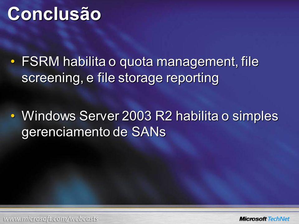 Conclusão FSRM habilita o quota management, file screening, e file storage reportingFSRM habilita o quota management, file screening, e file storage r