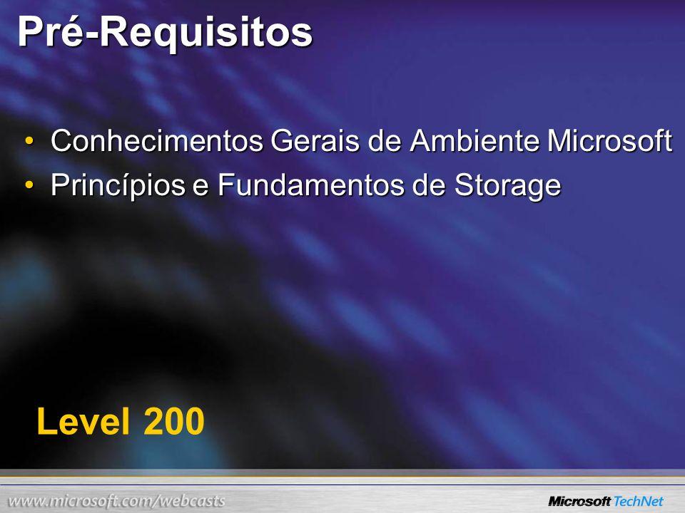 Level 200 Pré-Requisitos Conhecimentos Gerais de Ambiente MicrosoftConhecimentos Gerais de Ambiente Microsoft Princípios e Fundamentos de StoragePrinc