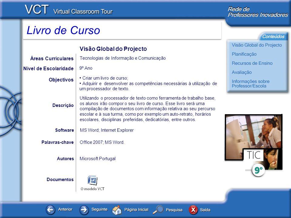 Livro de Curso Documentos AutoresMicrosoft Portugal Criar um livro de curso; Adquirir e desenvolver as competências necessárias à utilização de um processador de texto.