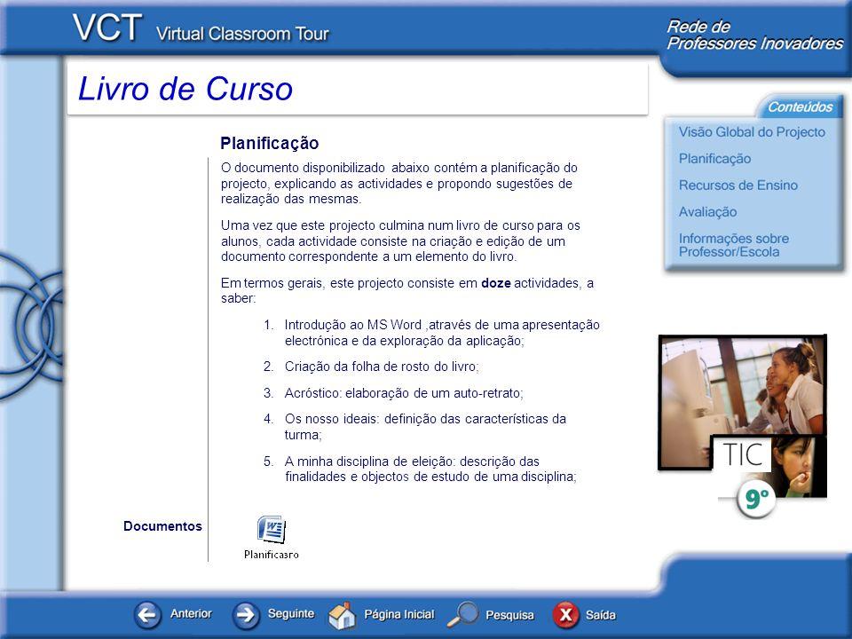 Livro de Curso Planificação O documento disponibilizado abaixo contém a planificação do projecto, explicando as actividades e propondo sugestões de re