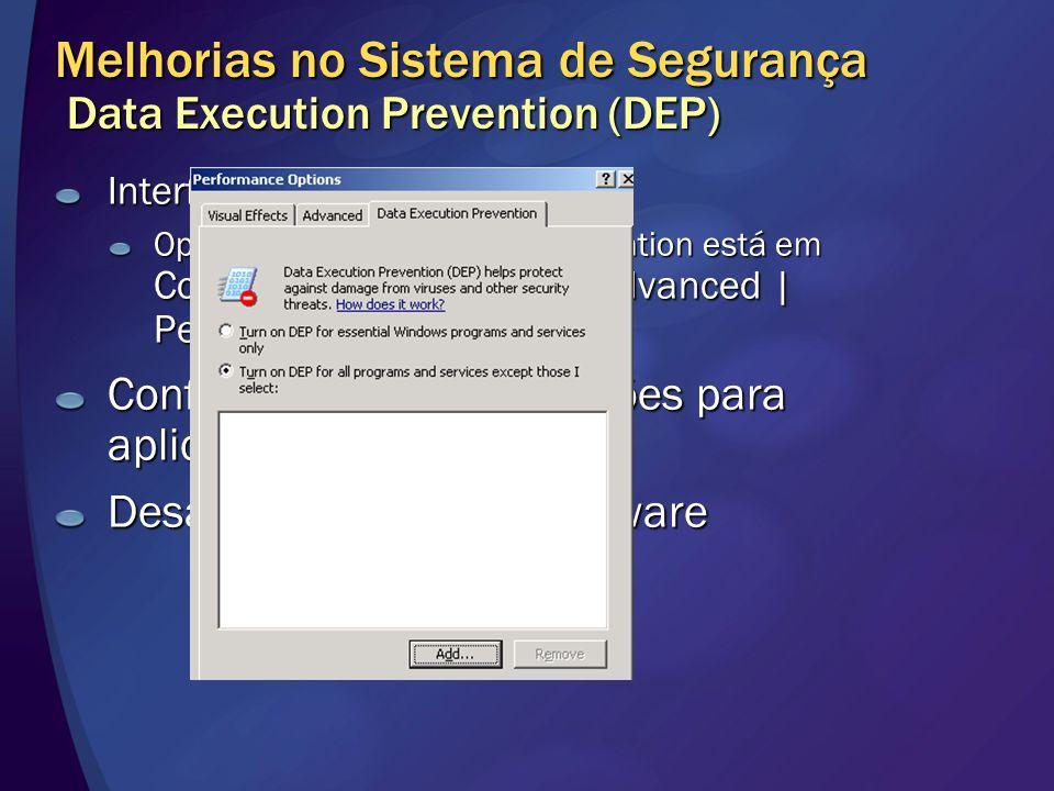 Melhorias no Sistema de Segurança Data Execution Prevention (DEP) Interface Gráfica Opção de Data Execution Prevention está em Control Panel | System