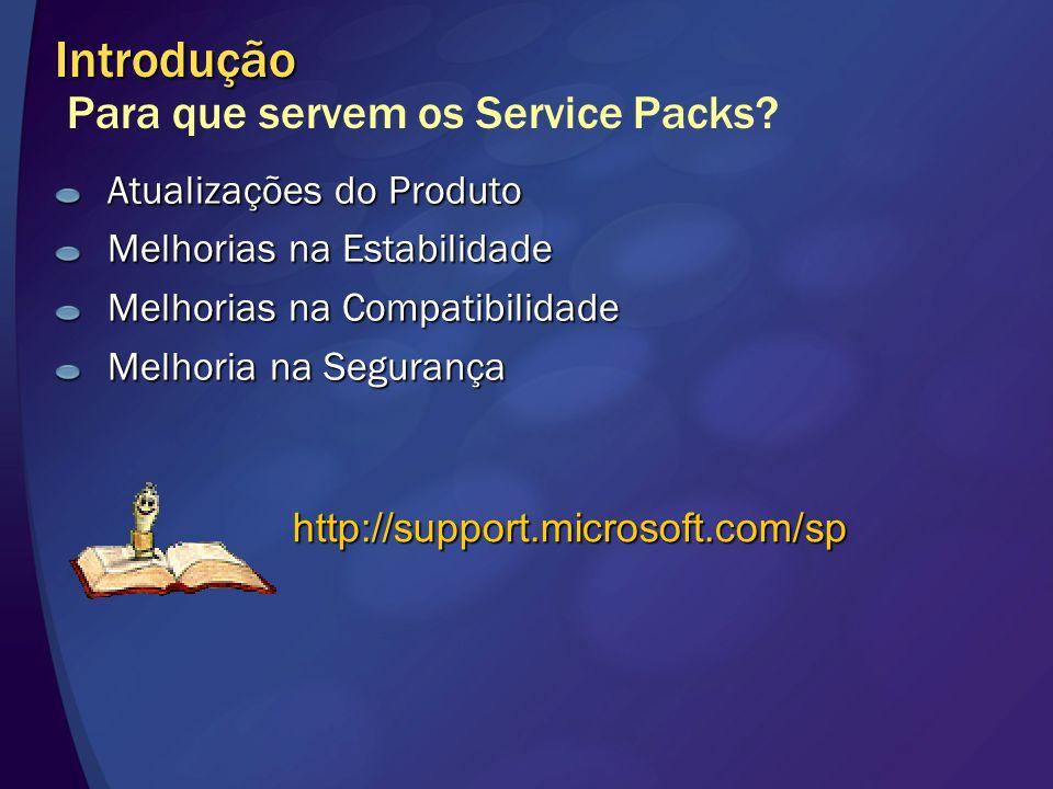 Introdução Introdução Para que servem os Service Packs? Atualizações do Produto Melhorias na Estabilidade Melhorias na Compatibilidade Melhoria na Seg