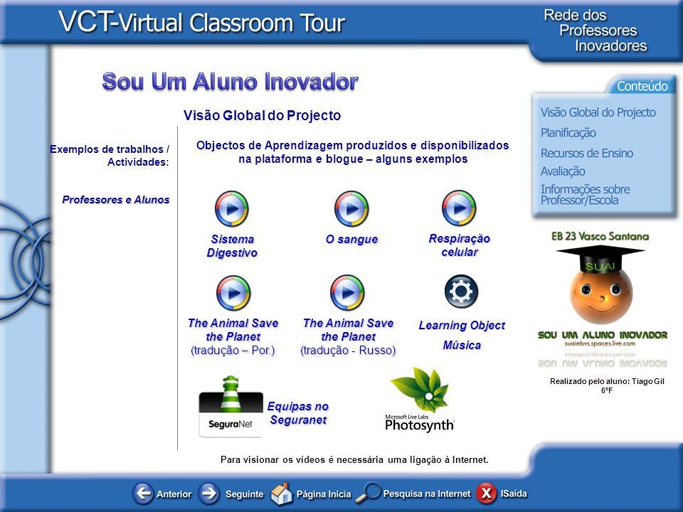 Realizado pelo aluno: Tiago Gil 6ºF Planificação A execução do projecto é baseada na implementação dos recursos identificados neste VCT.