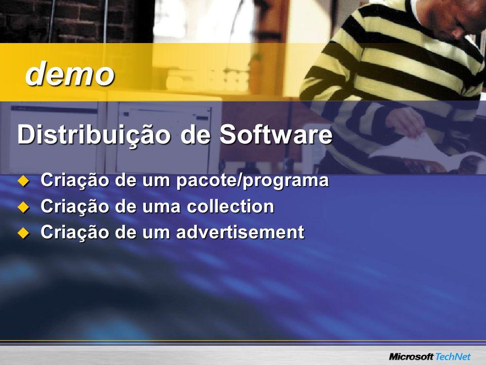 Distribuição de Software Criação de um pacote/programa Criação de um pacote/programa Criação de uma collection Criação de uma collection Criação de um advertisement Criação de um advertisement demo demo