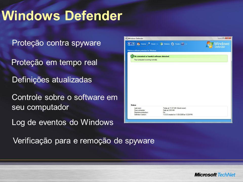 Windows Defender Proteção em tempo real Definições atualizadas Controle sobre o software em seu computador Log de eventos do Windows Verificação para e remoção de spyware Proteção contra spyware