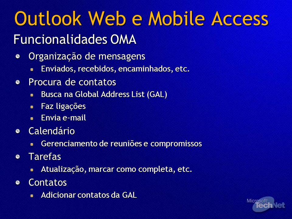Outlook Web e Mobile Access Organização de mensagens Enviados, recebidos, encaminhados, etc. Procura de contatos Busca na Global Address List (GAL) Fa