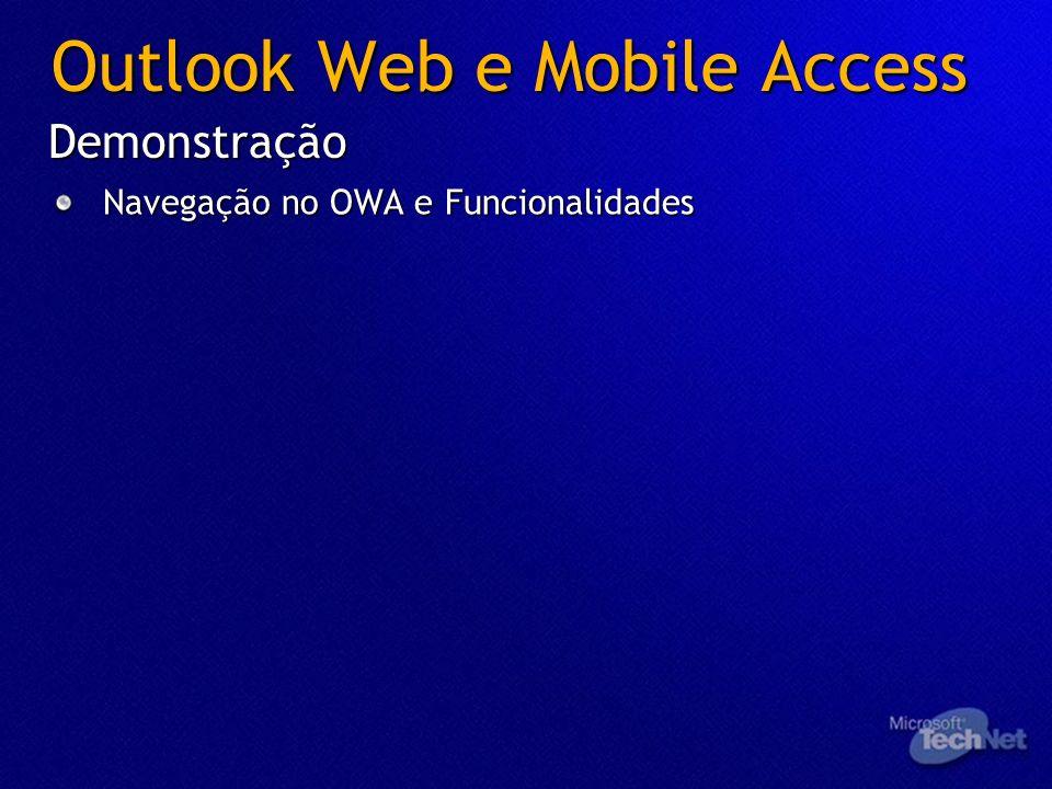 Outlook Web e Mobile Access Navegação no OWA e Funcionalidades Demonstração