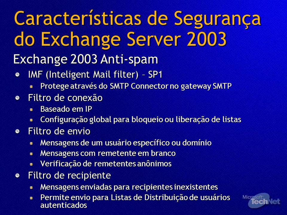 IMF (Inteligent Mail filter) – SP1 Protege através do SMTP Connector no gateway SMTP Filtro de conexão Baseado em IP Configuração global para bloqueio