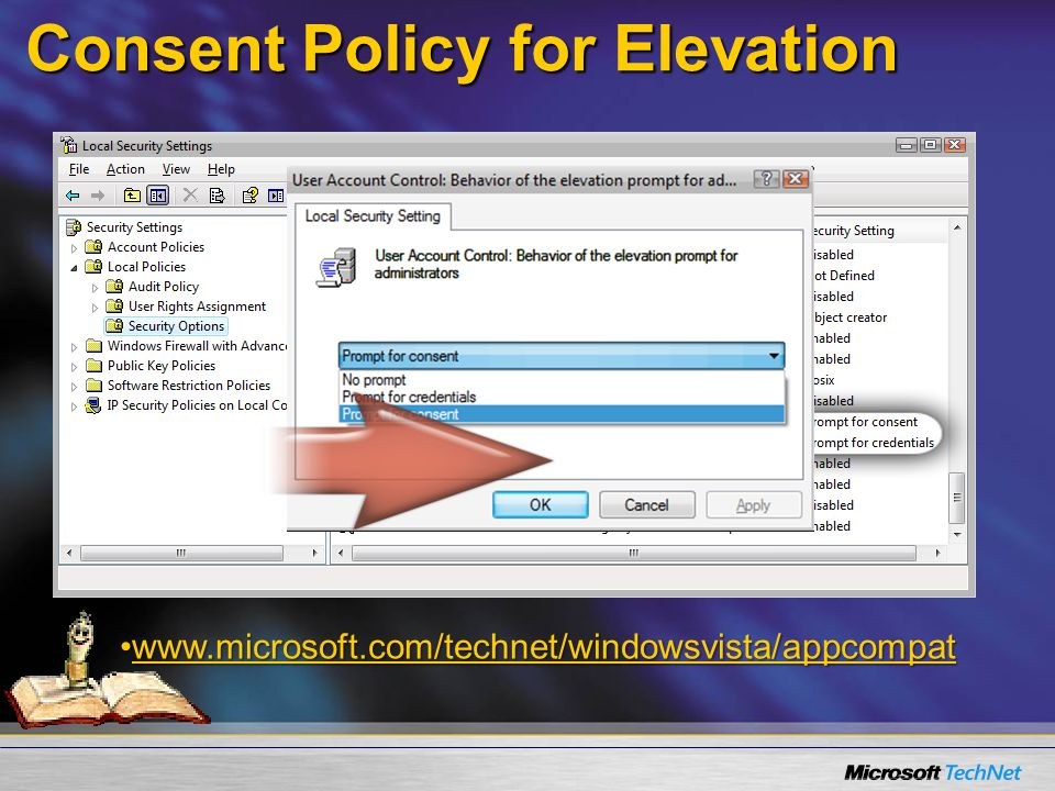 Consent Policy for Elevation www.microsoft.com/technet/windowsvista/appcompatwww.microsoft.com/technet/windowsvista/appcompatwww.microsoft.com/technet/windowsvista/appcompat