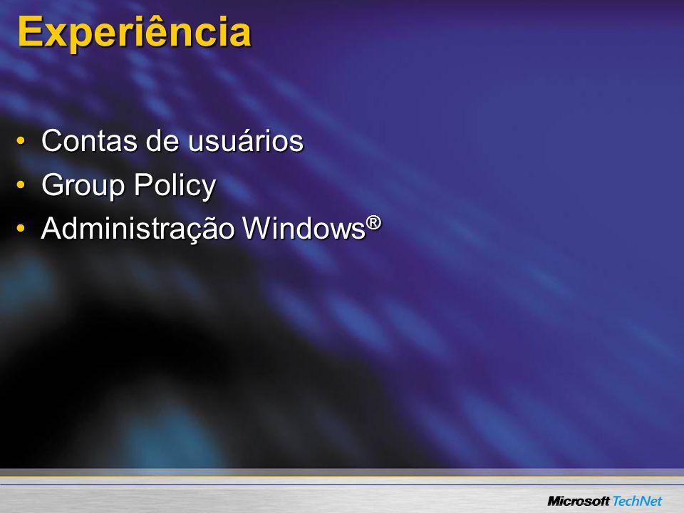Experiência Contas de usuáriosContas de usuários Group PolicyGroup Policy Administração Windows ®Administração Windows ®