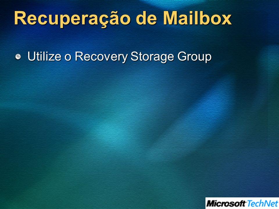 Recuperação de Mailbox Utilize o Recovery Storage Group