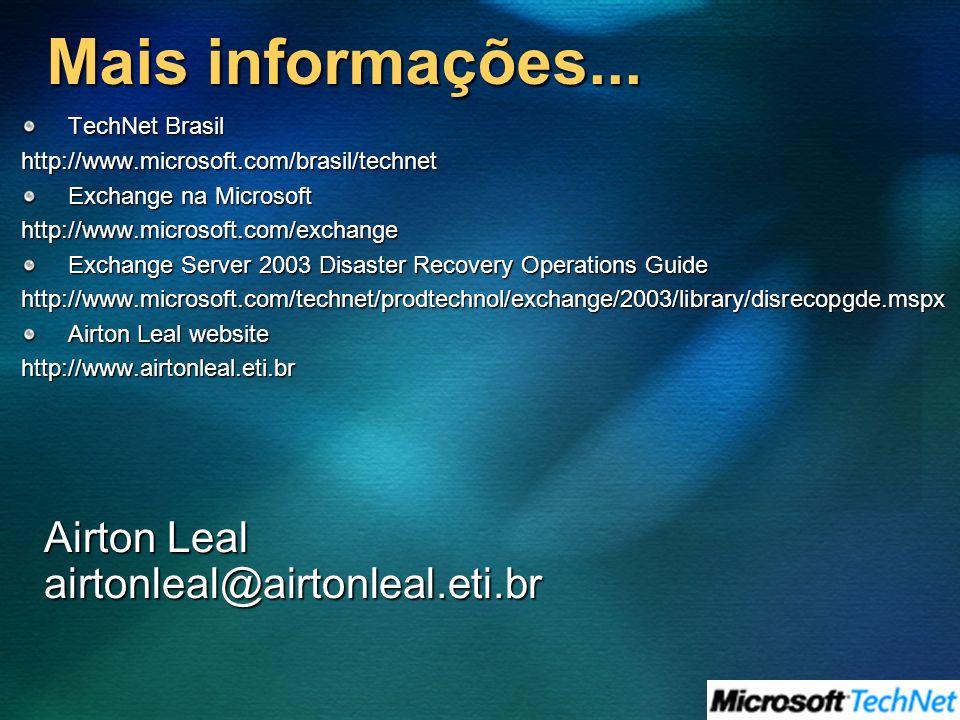 Mais informações... TechNet Brasil http://www.microsoft.com/brasil/technet Exchange na Microsoft http://www.microsoft.com/exchange Exchange Server 200