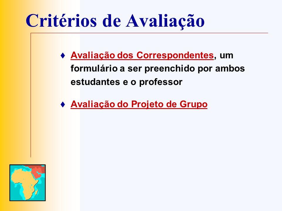 Critérios de Avaliação Avaliação dos Correspondentes, um formulário a ser preenchido por ambos estudantes e o professor Avaliação dos Correspondentes