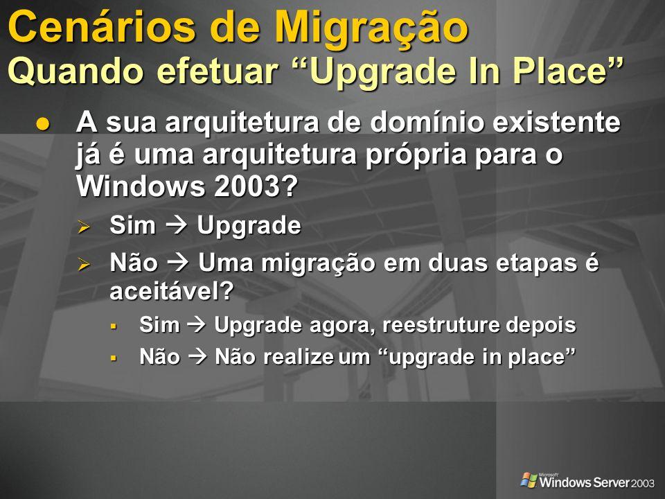 A sua arquitetura de domínio existente já é uma arquitetura própria para o Windows 2003? A sua arquitetura de domínio existente já é uma arquitetura p