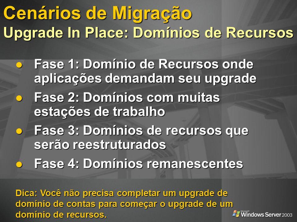 Dica: Você não precisa completar um upgrade de domínio de contas para começar o upgrade de um domínio de recursos. Fase 1: Domínio de Recursos onde ap