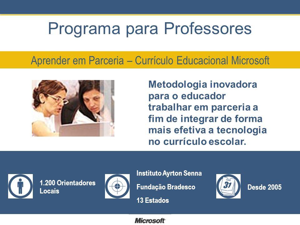 Programa para Professores Metodologia inovadora para o educador trabalhar em parceria a fim de integrar de forma mais efetiva a tecnologia no currículo escolar.