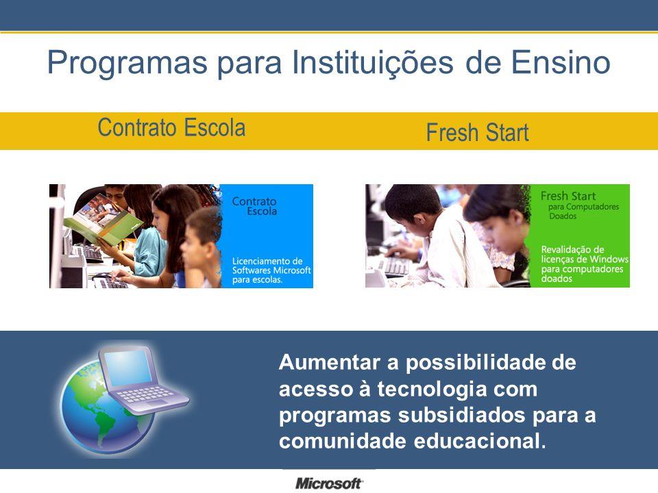 Programas para Instituições de Ensino Contrato Escola Fresh Start Aumentar a possibilidade de acesso à tecnologia com programas subsidiados para a comunidade educacional.