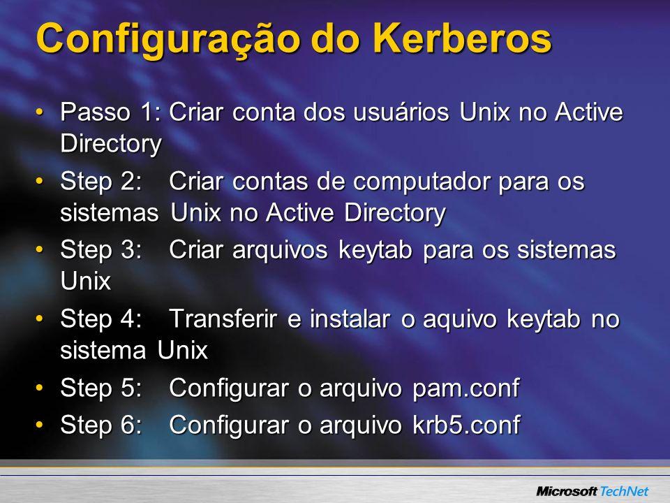 Configuração do Kerberos Passo 1:Criar conta dos usuários Unix no Active DirectoryPasso 1:Criar conta dos usuários Unix no Active Directory Step 2:Cri