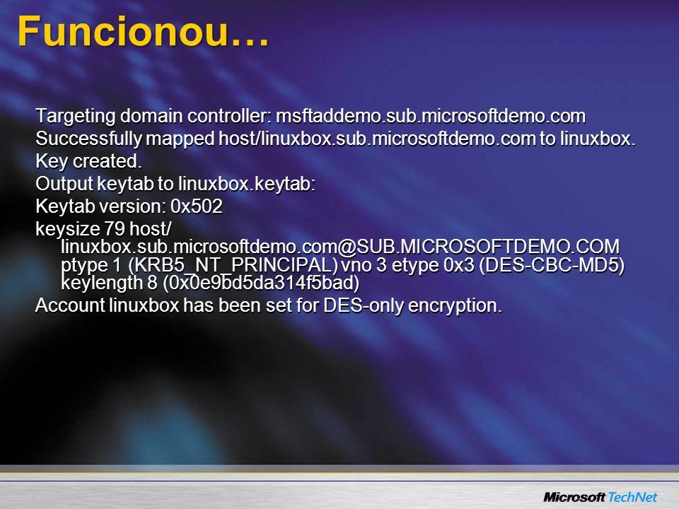 Funcionou… Targeting domain controller: msftaddemo.sub.microsoftdemo.com Successfully mapped host/linuxbox.sub.microsoftdemo.com to linuxbox. Key crea