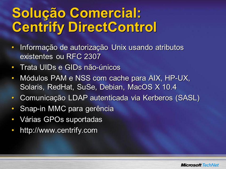 Solução Comercial: Centrify DirectControl Informação de autorização Unix usando atributos existentes ou RFC 2307Informação de autorização Unix usando