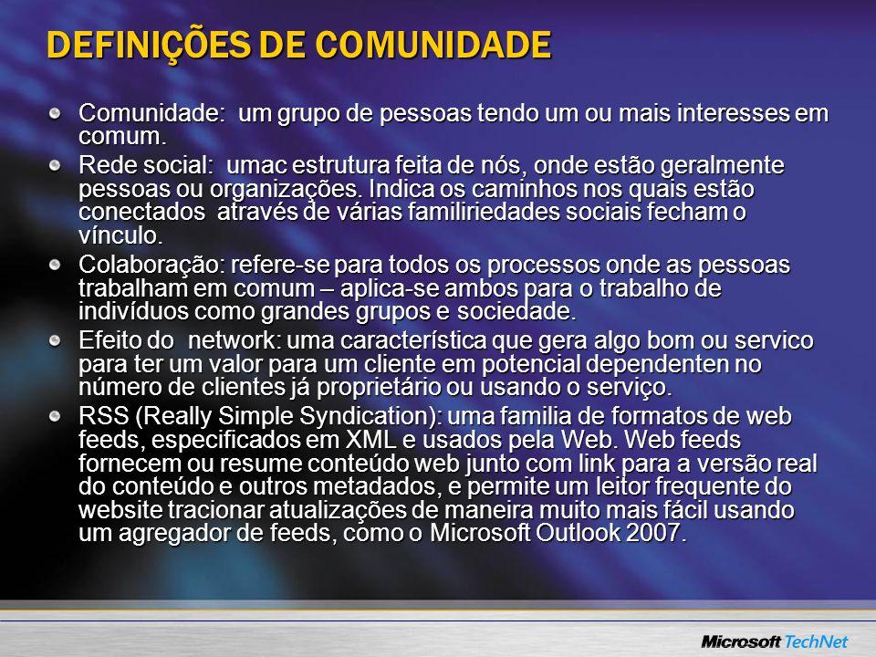 DEFINIÇÕES DE COMUNIDADE Comunidade: um grupo de pessoas tendo um ou mais interesses em comum. Rede social: umac estrutura feita de nós, onde estão ge