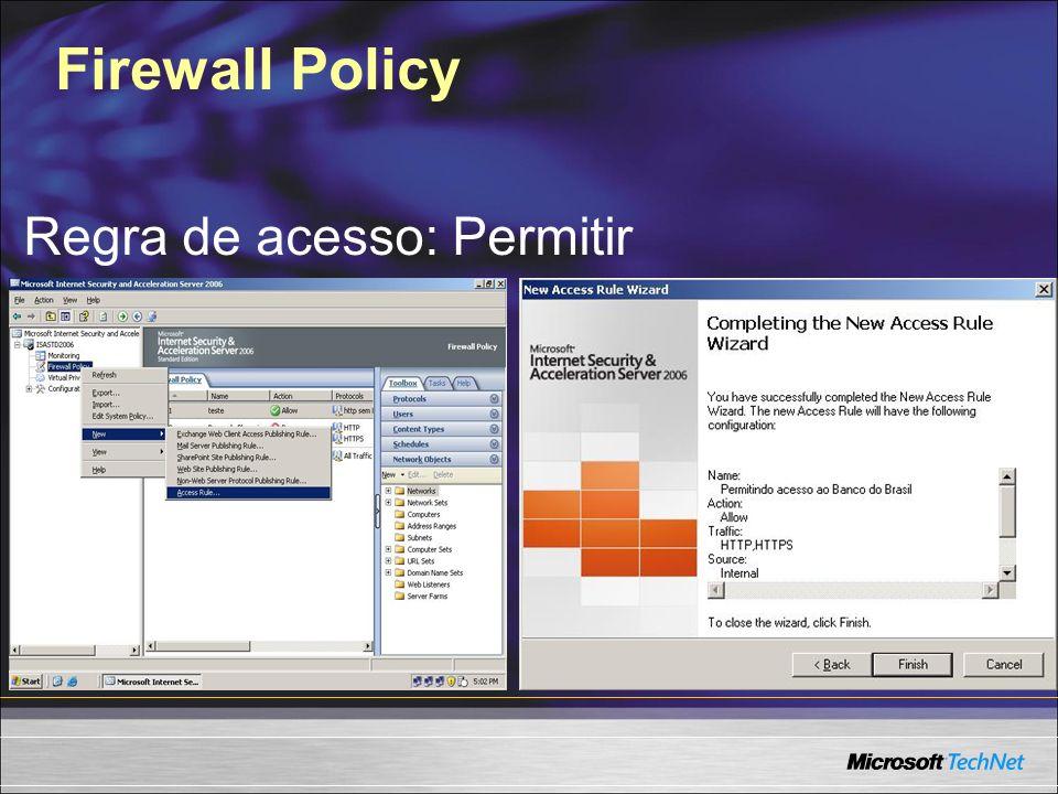 Firewall Policy Regra de acesso: Permitir